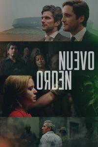 """Poster de la película """"Nuevo orden"""""""
